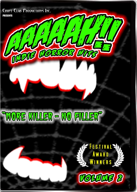 Click to buy AAAAAH!! Indie Horror Hits, Volume 1 DVD.