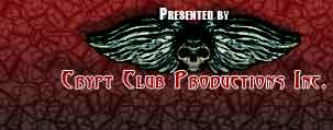 Click for Crypt Club Productions Inc. web site in new window.